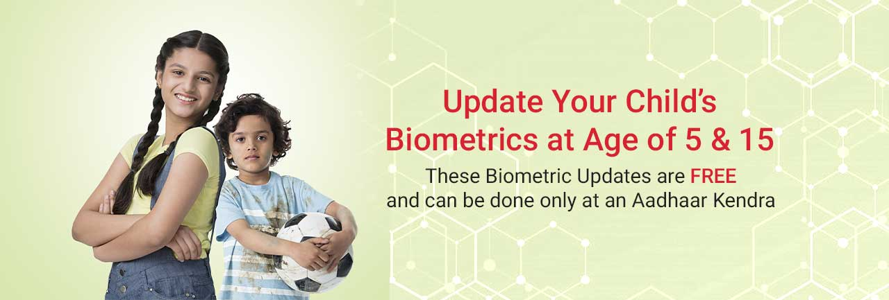 Update complete biometrics in your child's Aadhaar at the age of 5 and 15 years