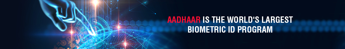 Aadhaar is the world's largest biometric Id program
